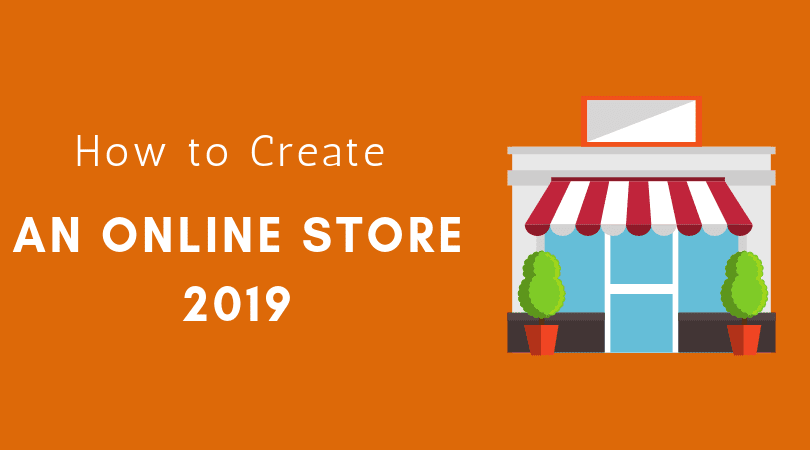 how-to-create-an-online-store-in-2019